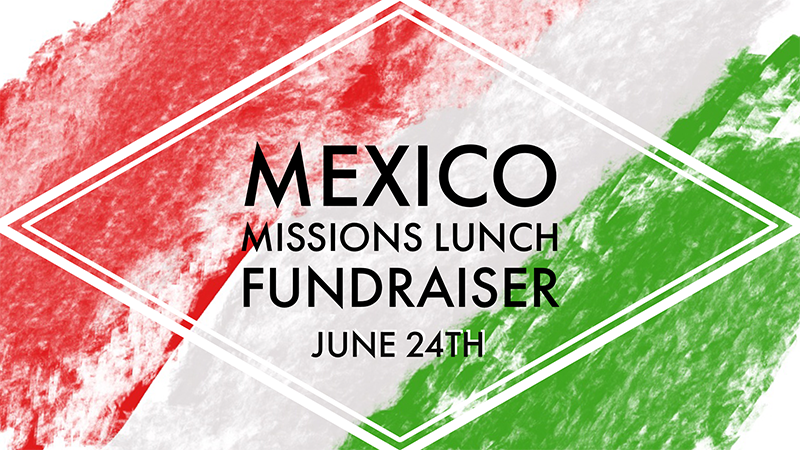 Mexico Missions Lunch Fundraiser - WEB.png