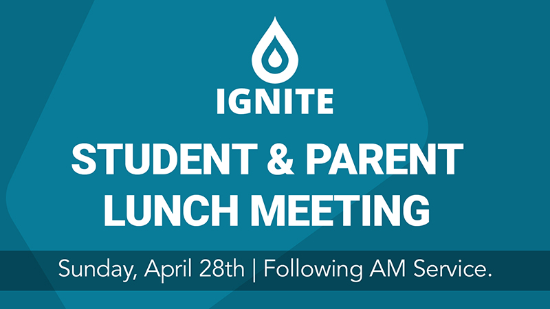 Ignite Student & Parent Lunch Mtg - April 28 - WEB.jpg