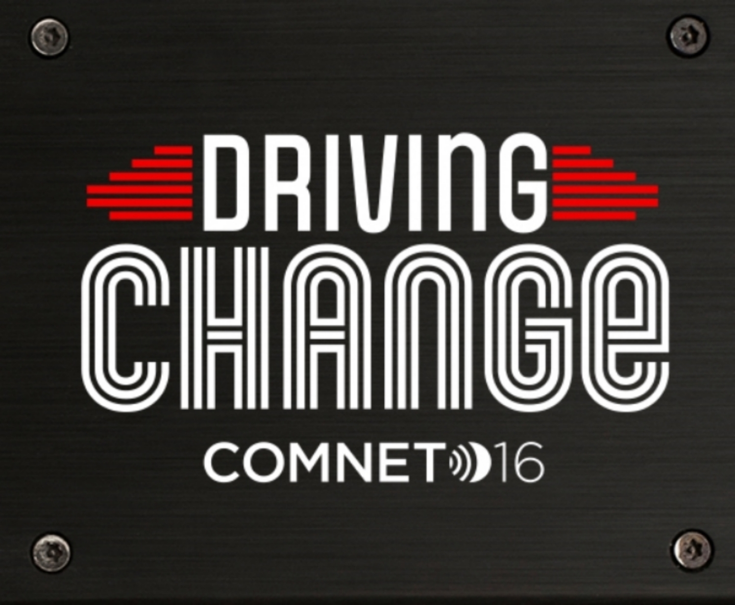 ComNet16: Driving Change