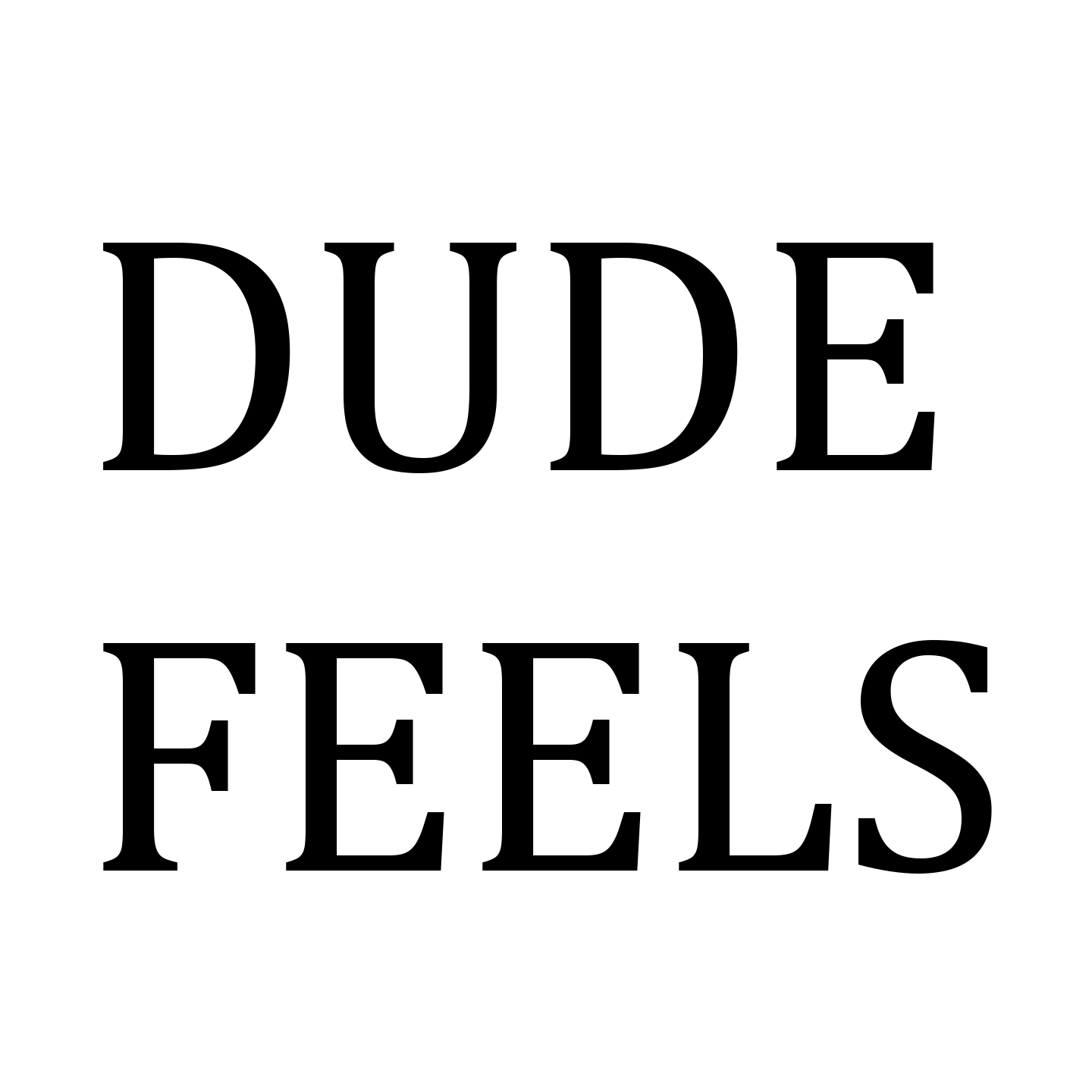 Dude Feels Episodes - DudeFeels
