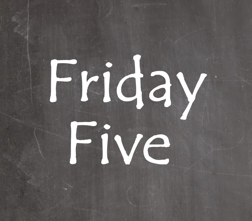 friday-five.jpg