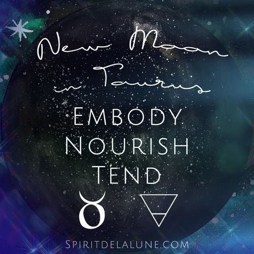 New Moon in Taurus | Spirit de la Lune Energy Report