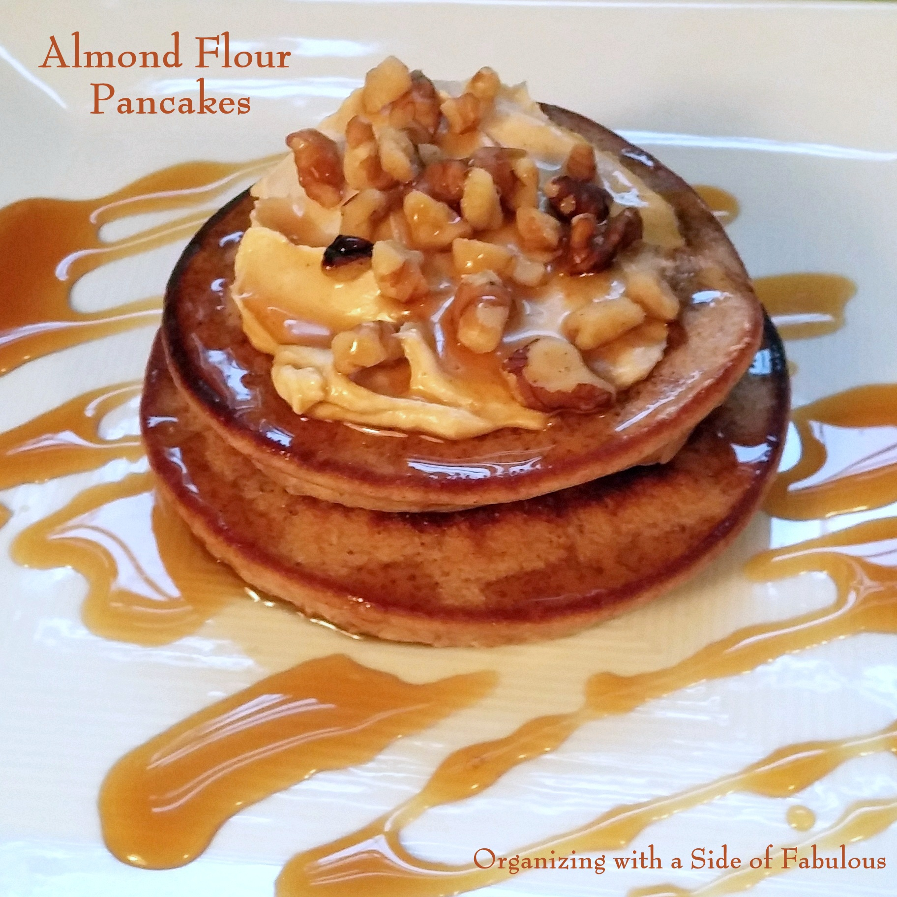Almond Flour Pancakes - Organizing with a Side of Fabulous