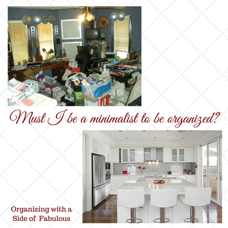 Must I be a minimalist to be organized - Organizing with a Side of Fabulous blog