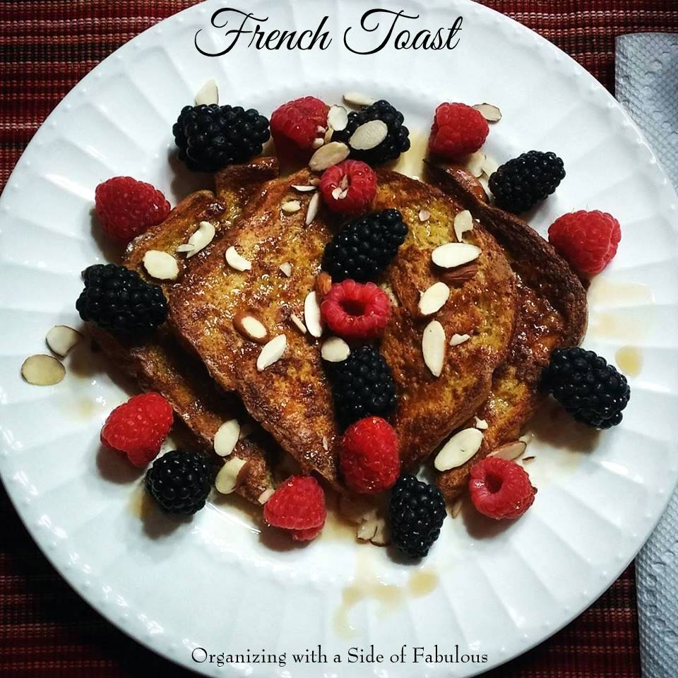 Easy French Toast - Organizing with a Side of Fabulous Blog