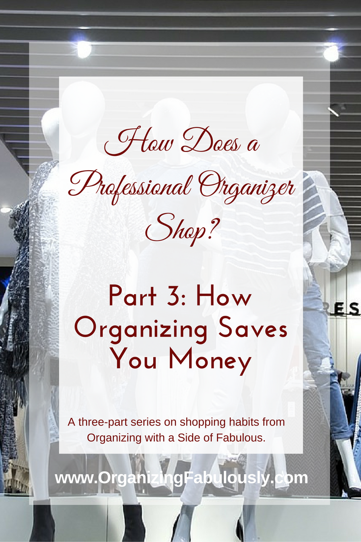 How Organizing Saves You Money - Organizing with a Side of Fabulous