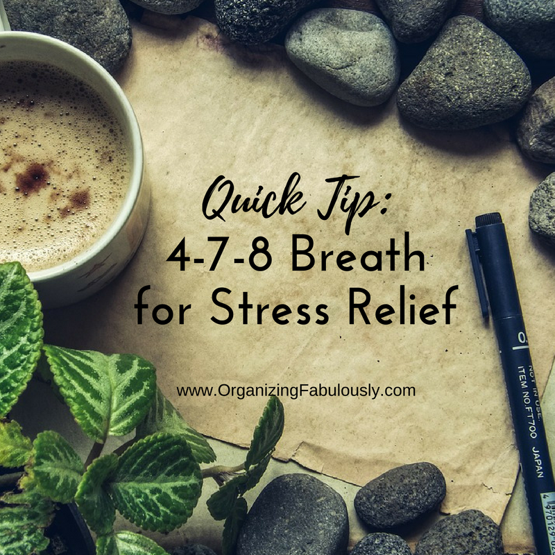 4-7-8 Breath for Stress Relief - Organizing with a Side of Fabulous