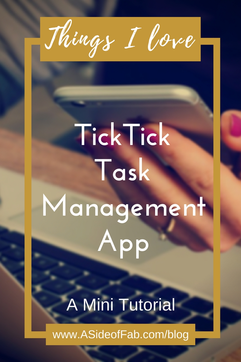 Things I Love: TickTick, a mini-tutorial - A Side of Fabulous Blog