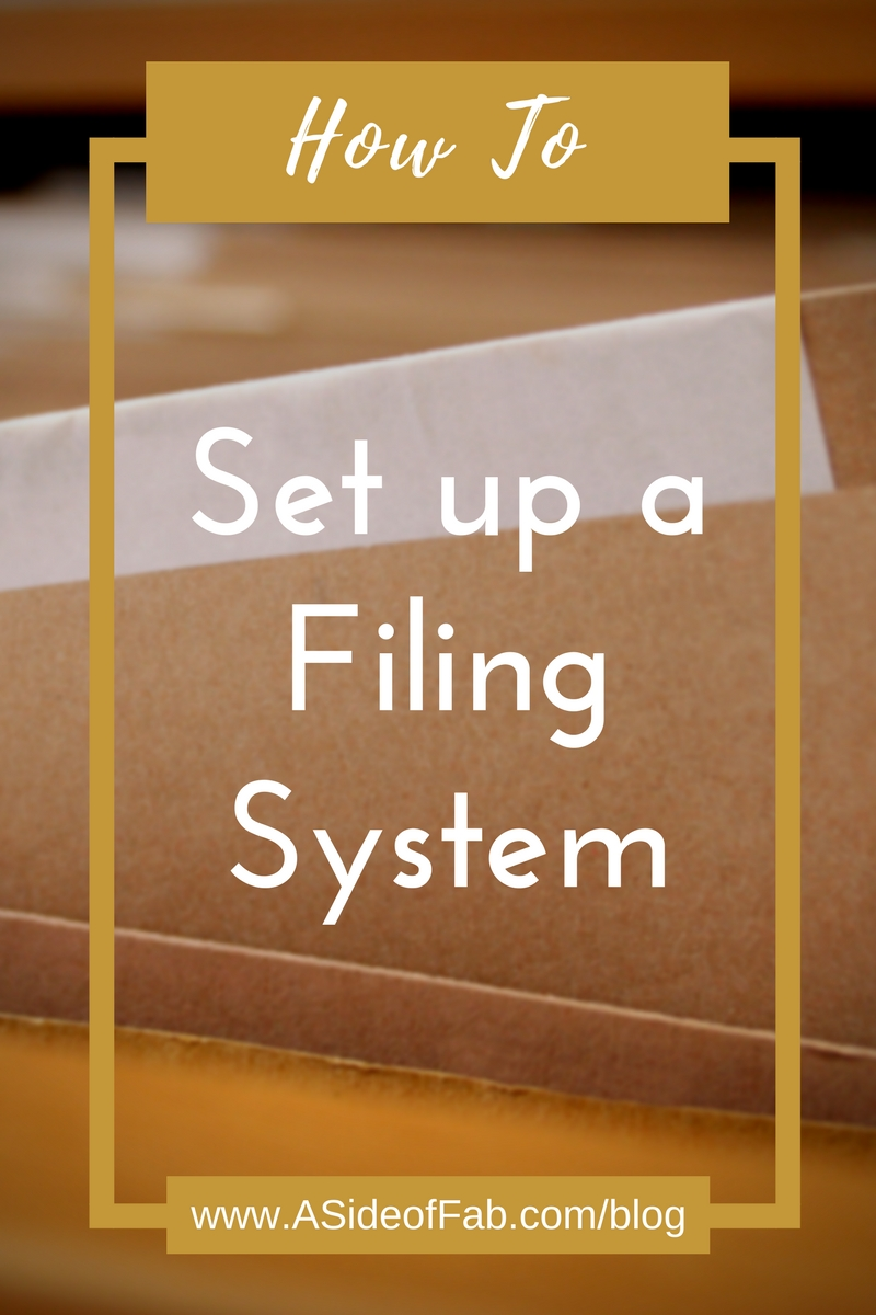 How to Set up a Filing System - A Side of Fabulous Blog