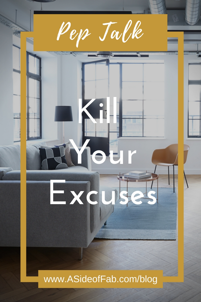 Pep Talk: Kill the Excuses (and how to do it) - A Side of Fabulous blog