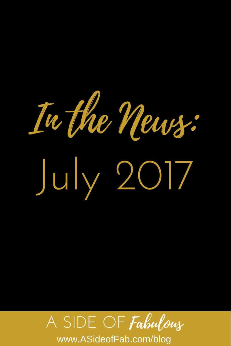 In the News: July 2017 - A Side of Fabulous
