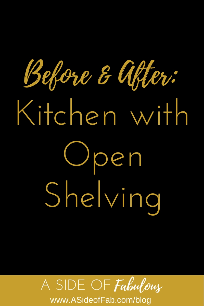 Before & After: Kitchen with Open Shelving -  A Side of Fabulous