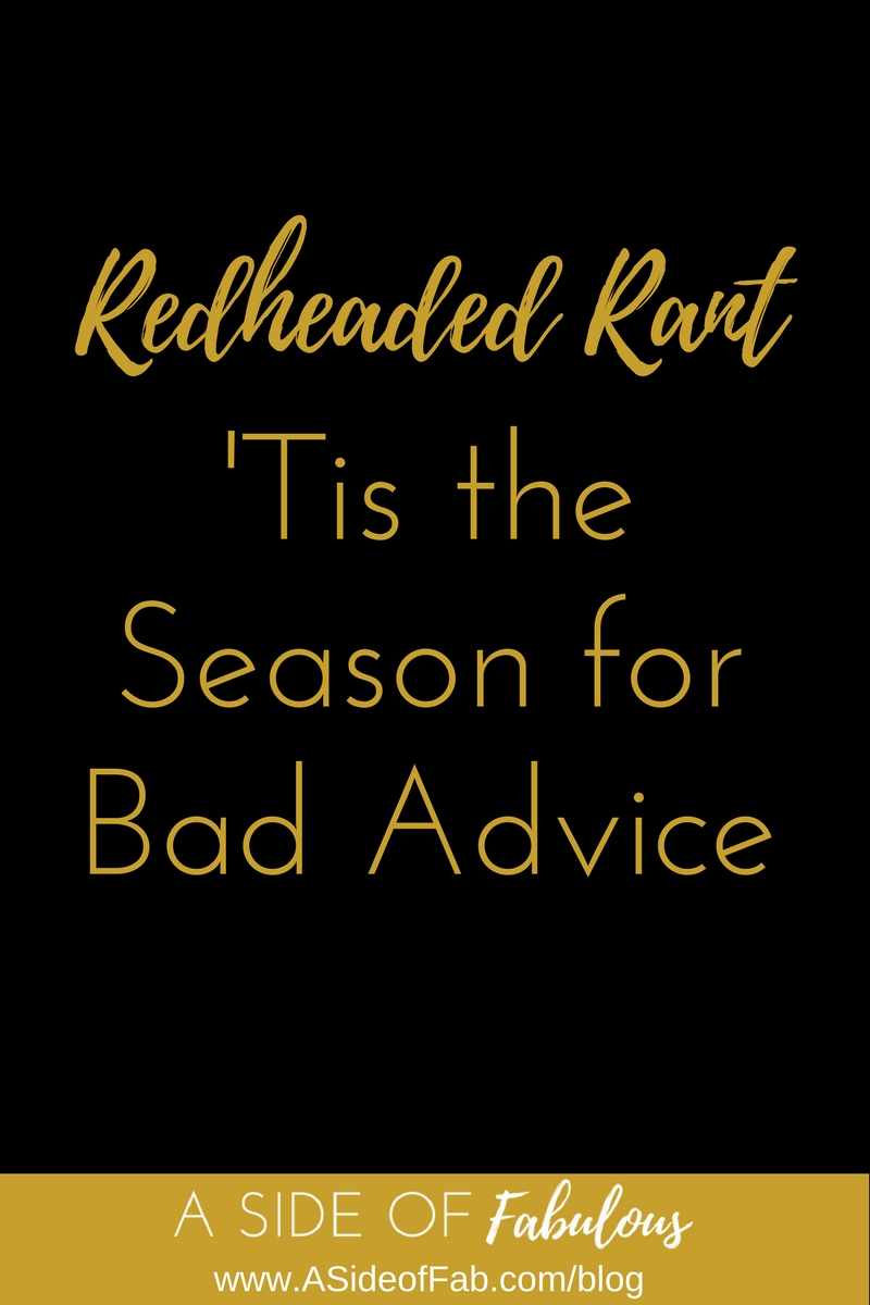 Tis the Season for Bad Advice - A Side of Fabulous Blog