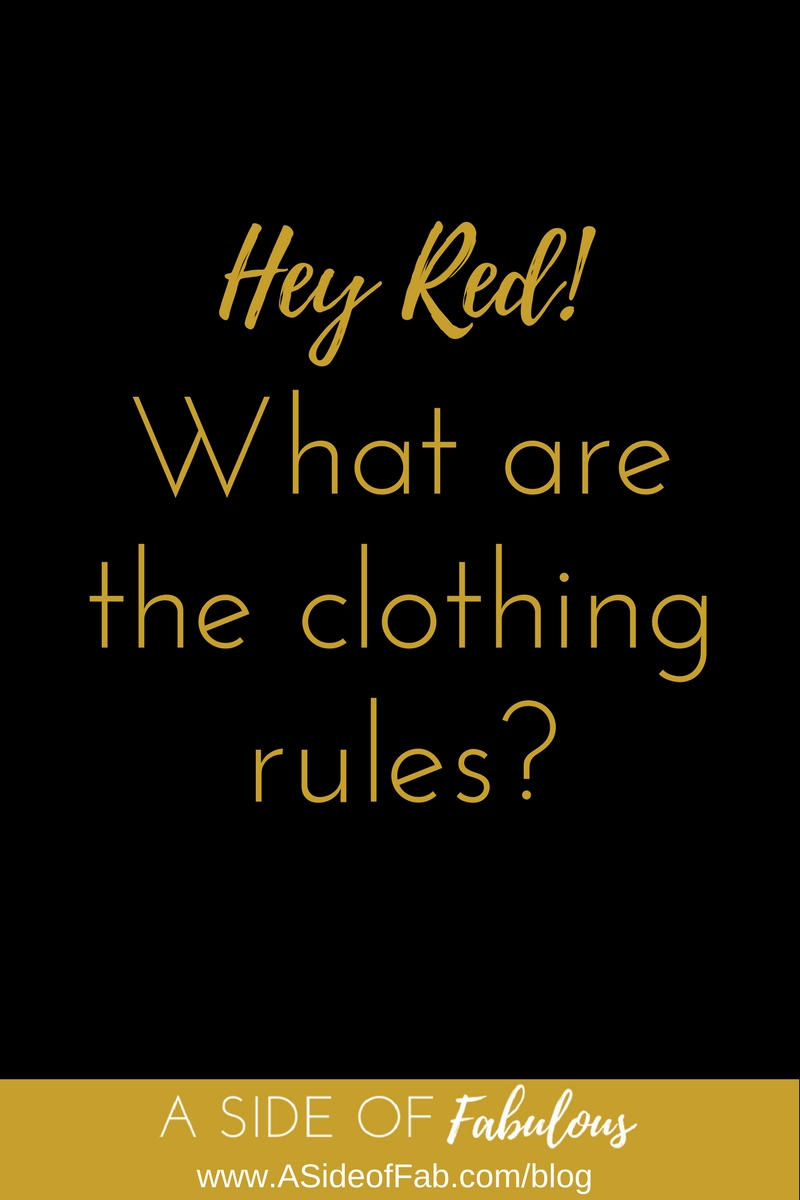 What are the clothing rules? - A Side of Fabulous Blog
