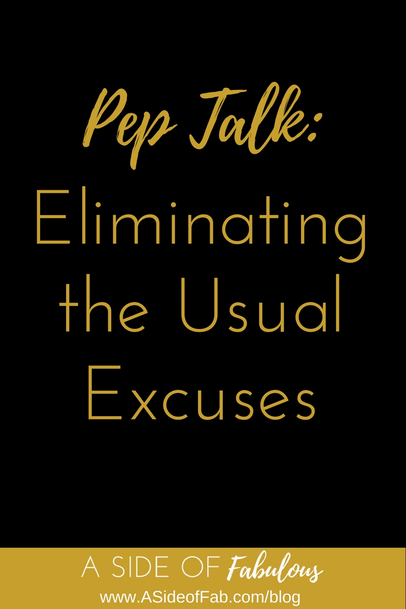 Eliminating the Usual Excuses - A  Side of Fabulous Blog