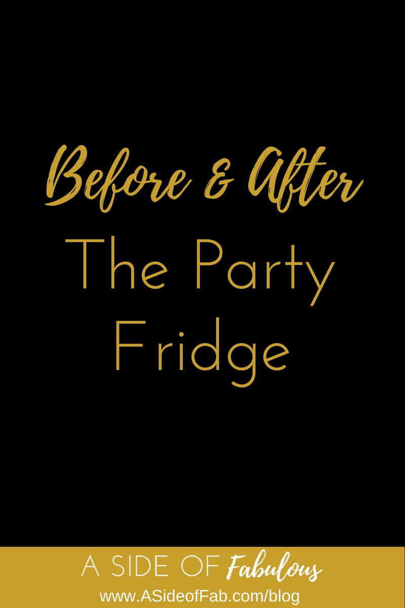 Before & After: The Party Fridge - A Side of Fabulous Blog