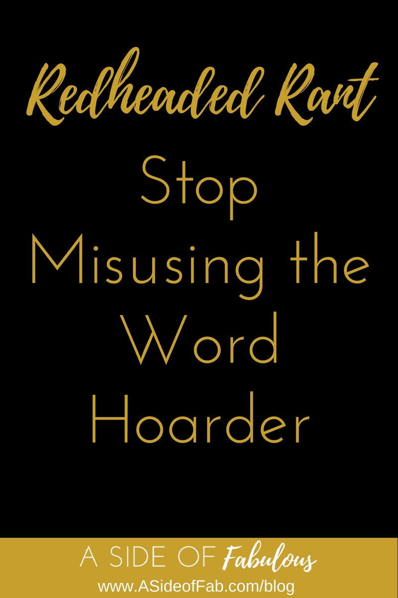 Stop Misusing the Word Hoarder - A Side of Fabulous Blog