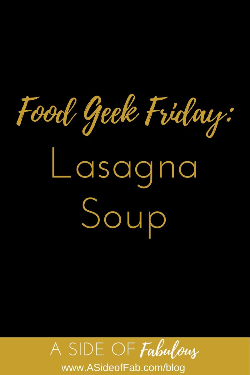 Food Geek Friday: Lasagna Soup - A Side of Fabulous blog