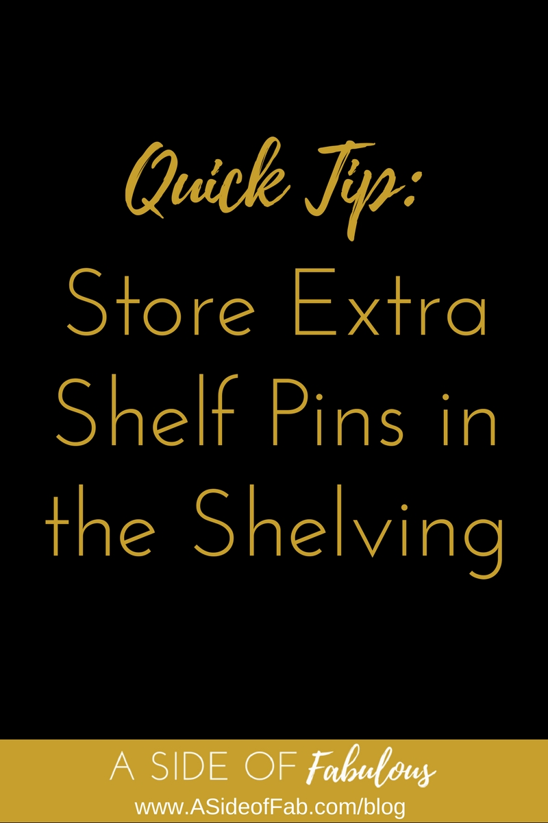 Store extra shelf pins in shelving so you don't lose them - A Side of Fabulous Blog