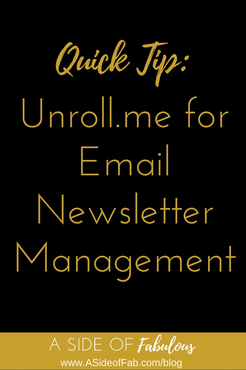 Unroll.me for email newsletter management - A Side of Fabulous blog