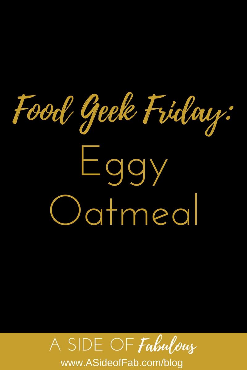 Eggy Oatmeal - A Side of Fabulous blog