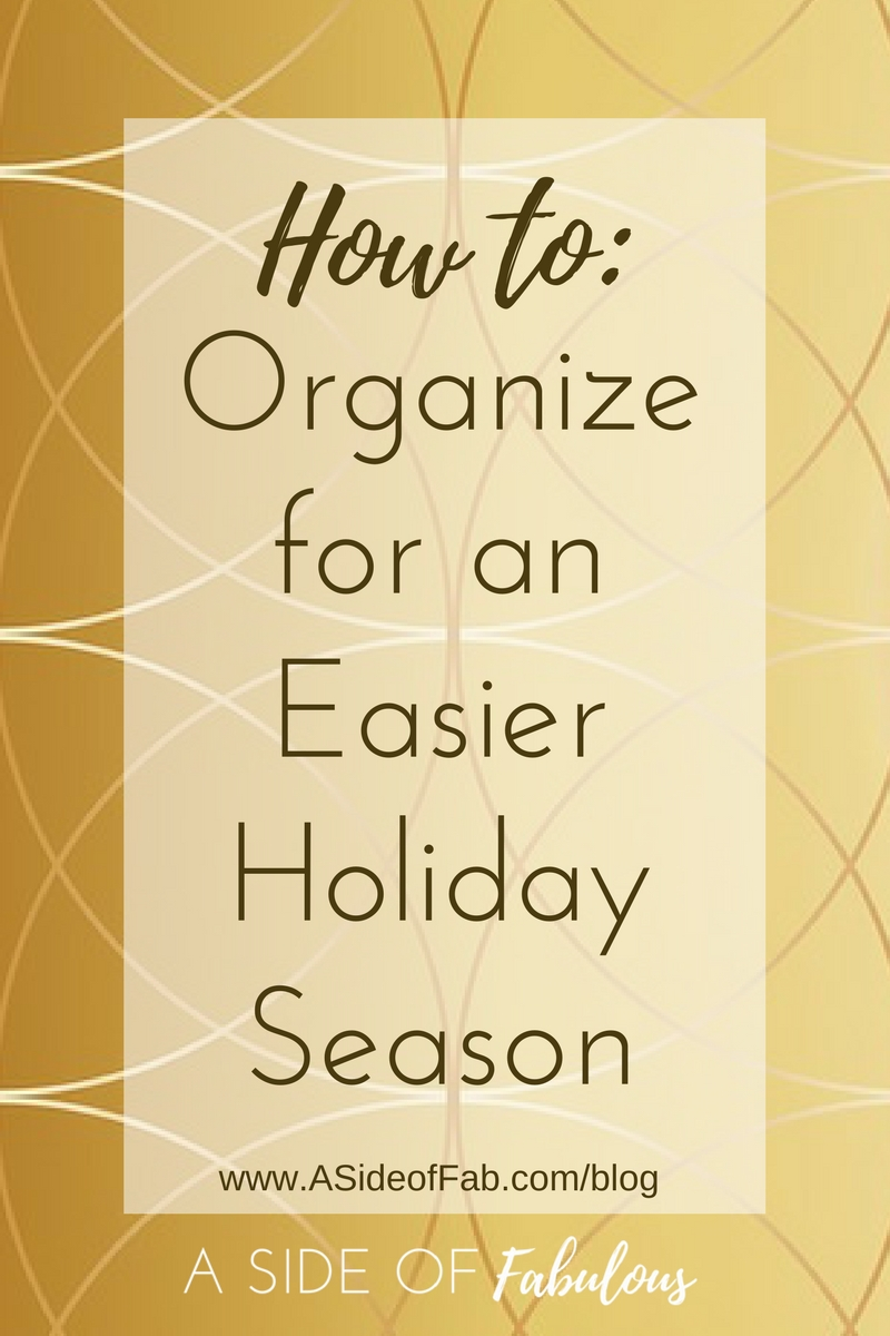 How to Organize for an Easier Holiday Season - A Side of Fabulous Blog