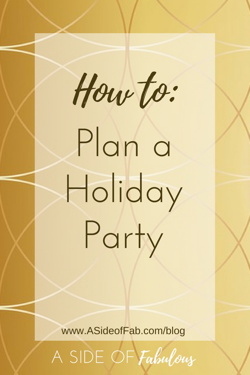How to plan a holiday party - A Side of Fabulous blog