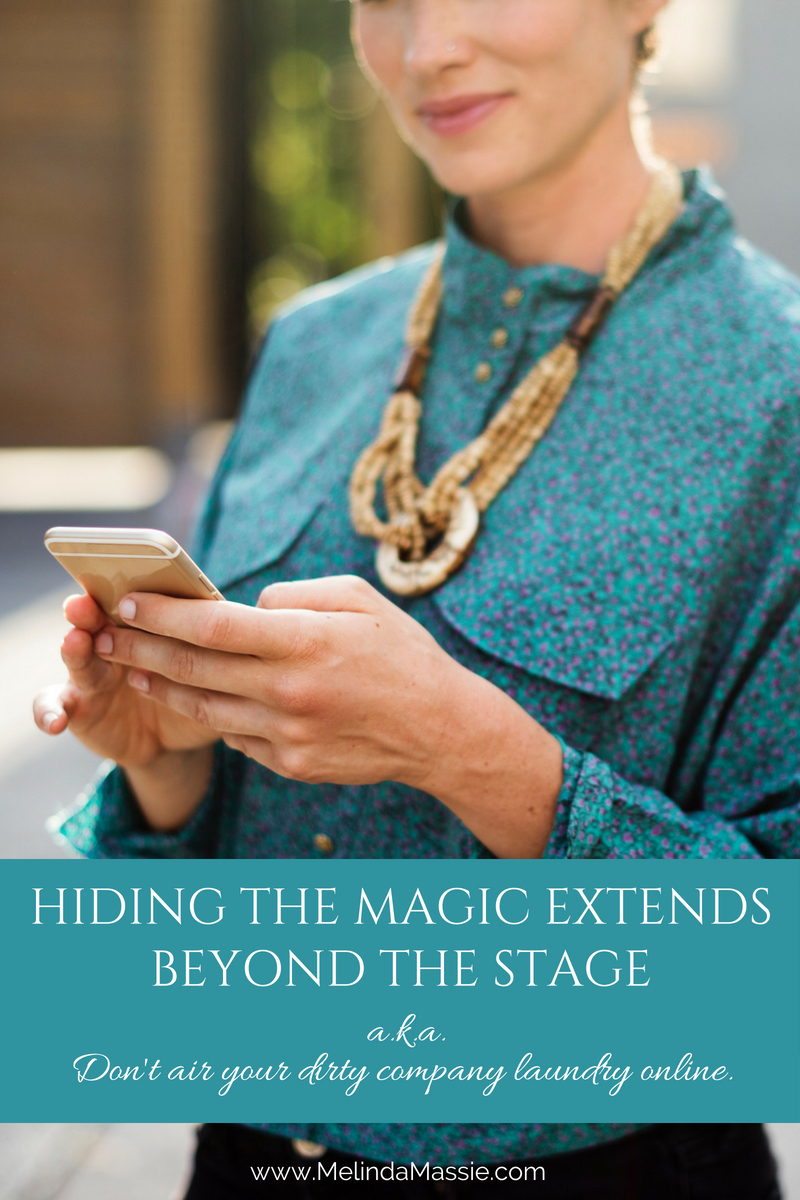 Hiding the Magic Extends Beyond the Stage - Melinda Massie blog
