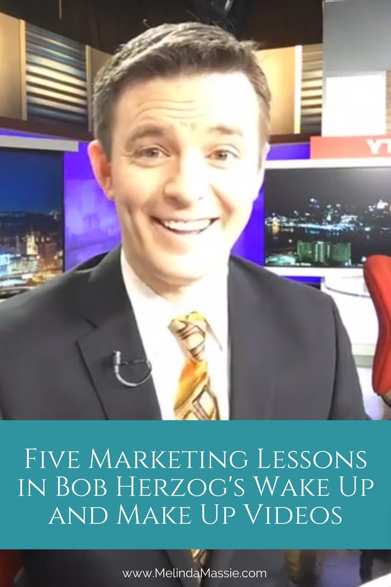 Herzog marketingFive Marketing Lessons in Bob Herzog's Wake Up and Make Up Videos - Melinda Massie blog lessons - blog.jpg