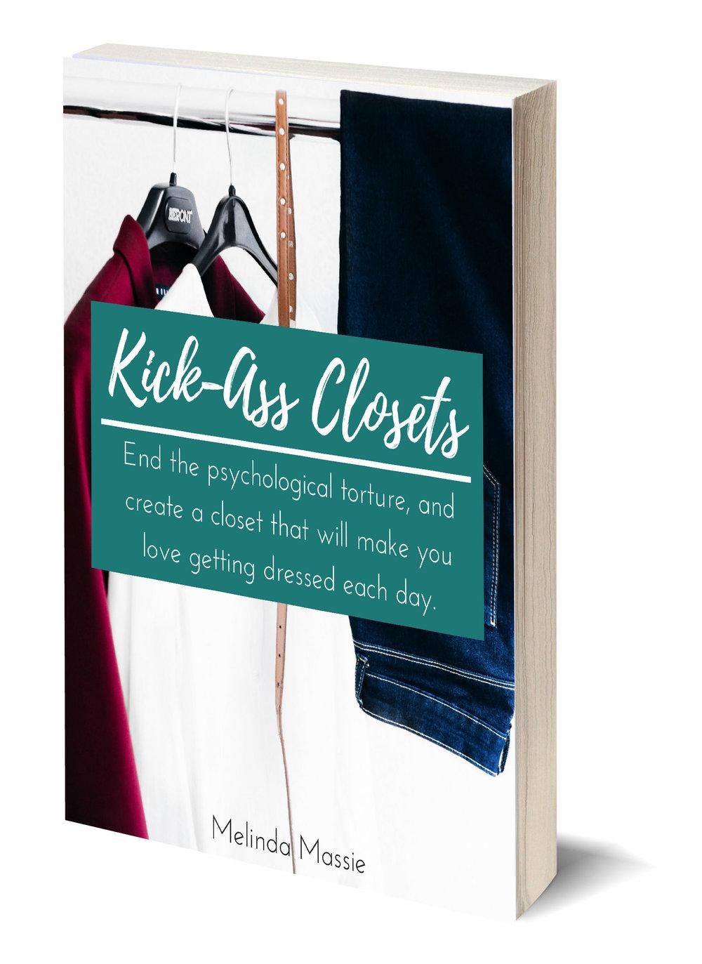 Kick Ass Closets by Melinda Massie