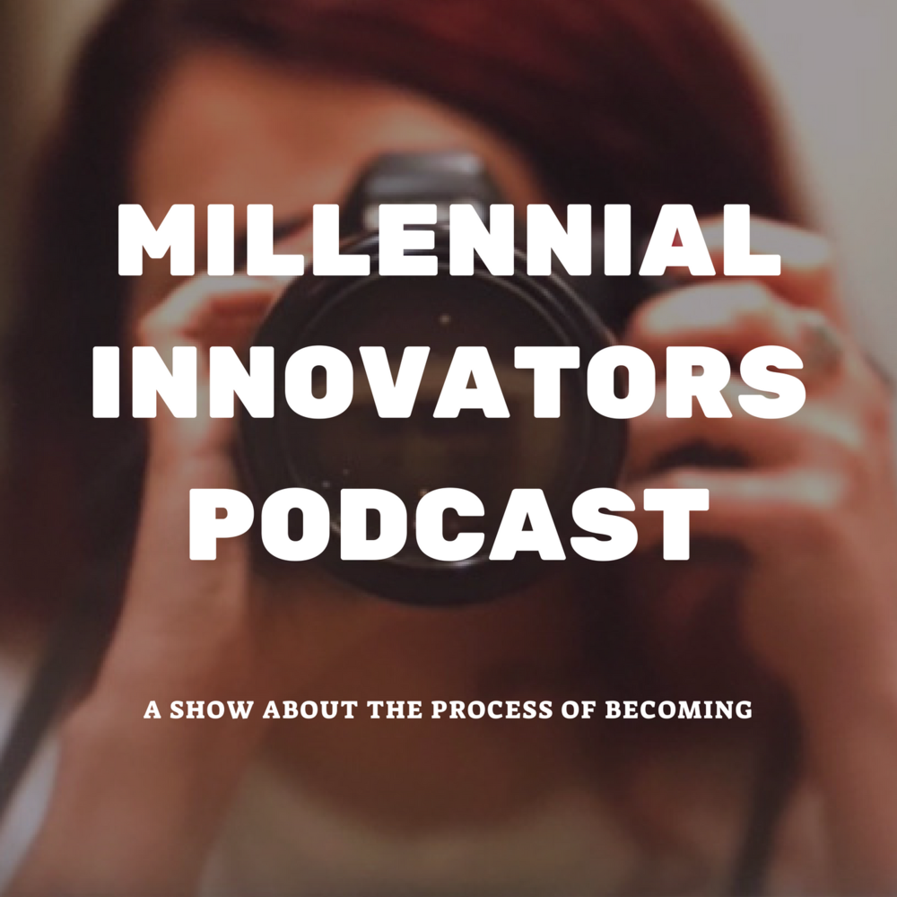 millennial innovators podcast_cover art