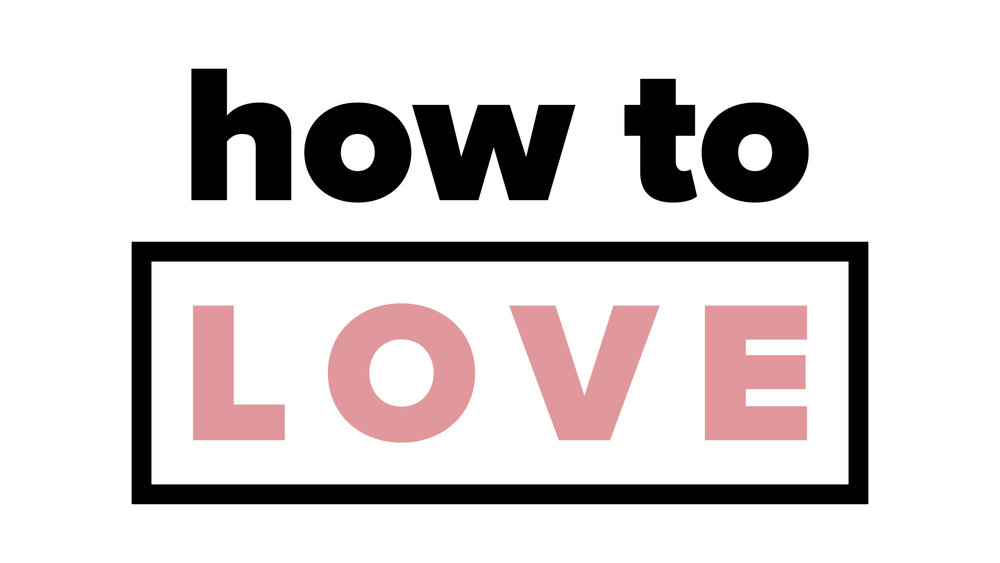 How_To_Love-01.jpg
