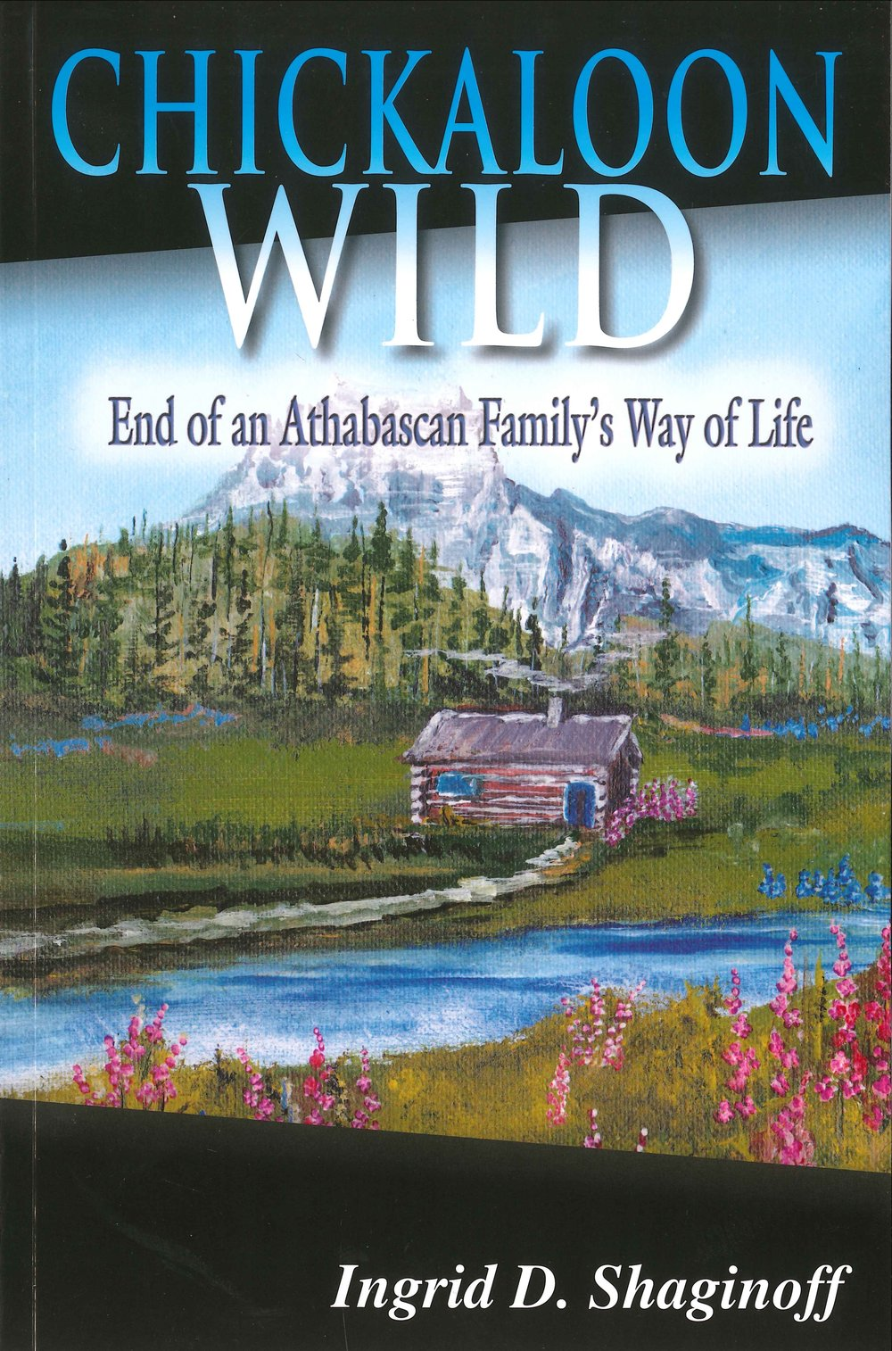 MAS - Chickaloon Wild End Of An Athabascan Family's Way Of Life 1 - Copy.jpg
