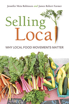 Robinson, J.M. & Farmer, J. (In Press). Selling Local: Why Local Food Movements Matter. Indiana University Press: Bloomington, IN.