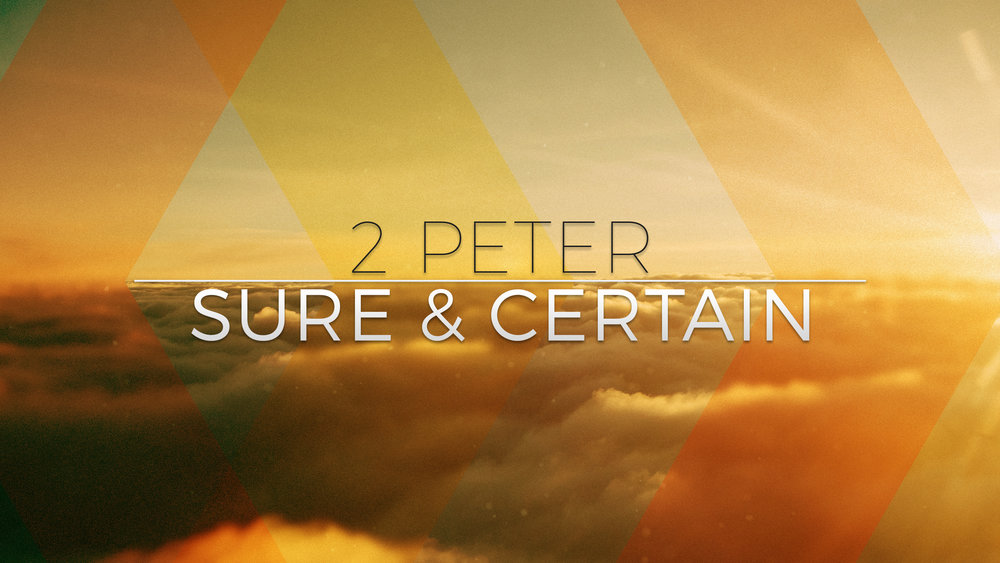 2 Peter _ Sure & Certain.jpg