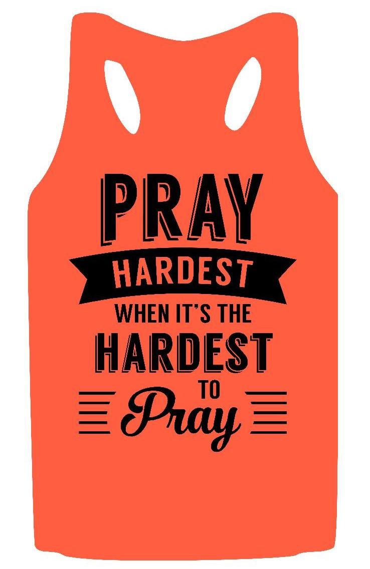 pray hardest.jpg