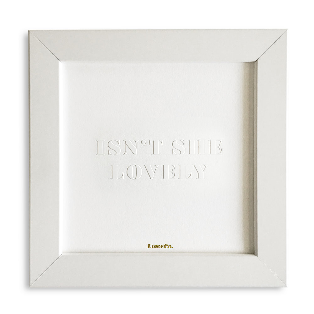 Our LOVELY print in a white frame may be even lovelier...