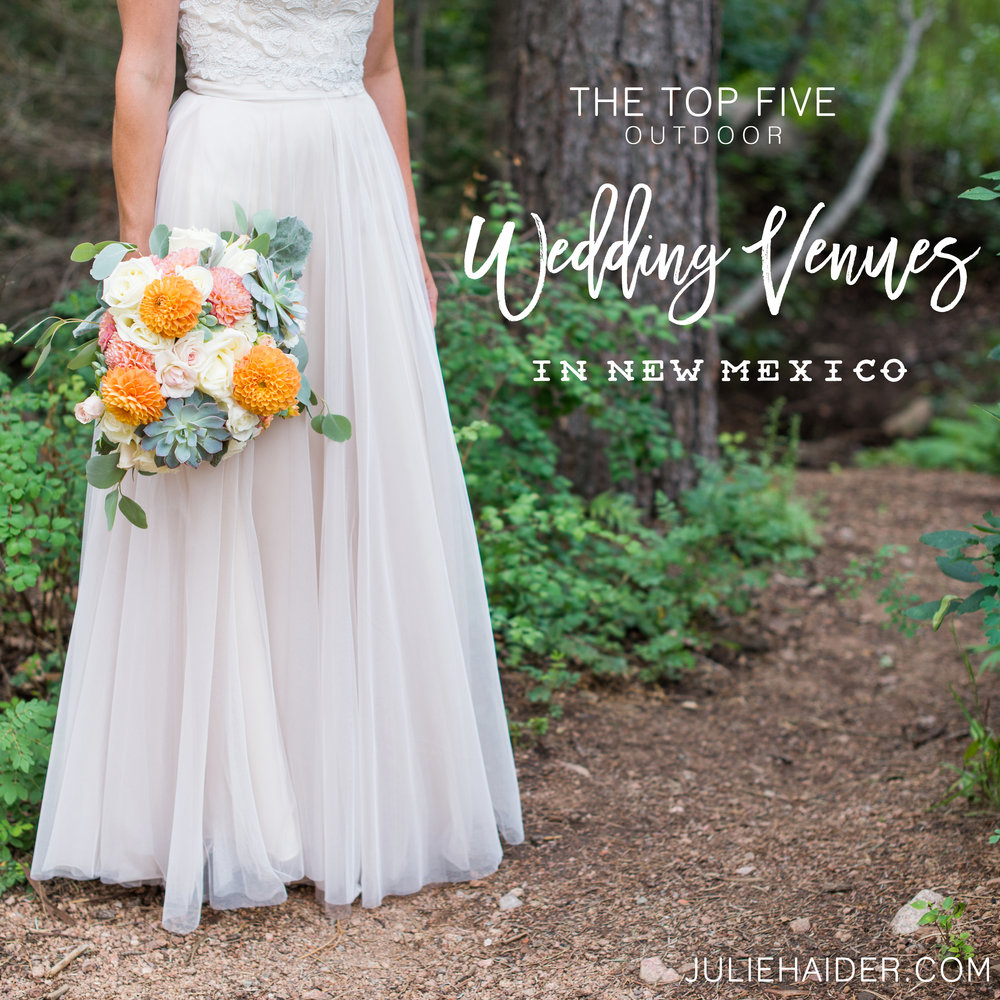 The 5 Best Outdoor Wedding Venues In New Mexico Julie Haider Photography Design