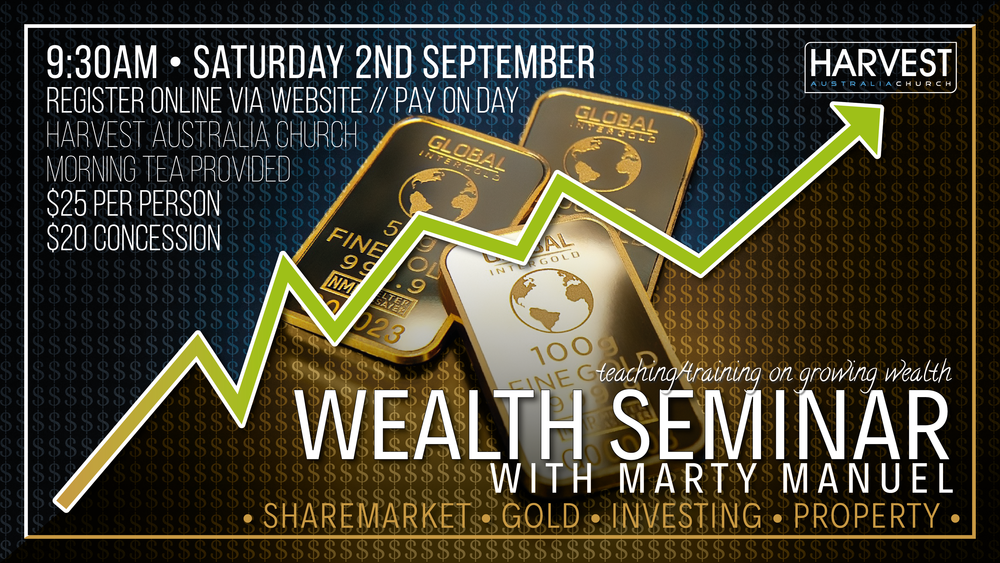 We'd love you to join us for our Wealth Seminar on Saturday 2nd September with Marty Manuel.  Marty has been a successful entrepreneur for many years, beginning with buying his first business at age 25, growing it to over 500 staff – supplying major infrastructure pipelines all over Australia.  He now invests in various areas from property and the stockmarket to precious metals and desires to teach and train others to grow wealth safely and steadily.  Throughout 15 years of running a large private manufacturing business to now more investor focused, he has gained great insights and ideas as to how you can grow, protect and improve your financial wellbeing!  At this seminar, Marty will explain the simple principles that have helped him grow wealth, as well as practical tools on buying shares, property and gold, etc.  Hope to see you there!  Book below // Pay on day