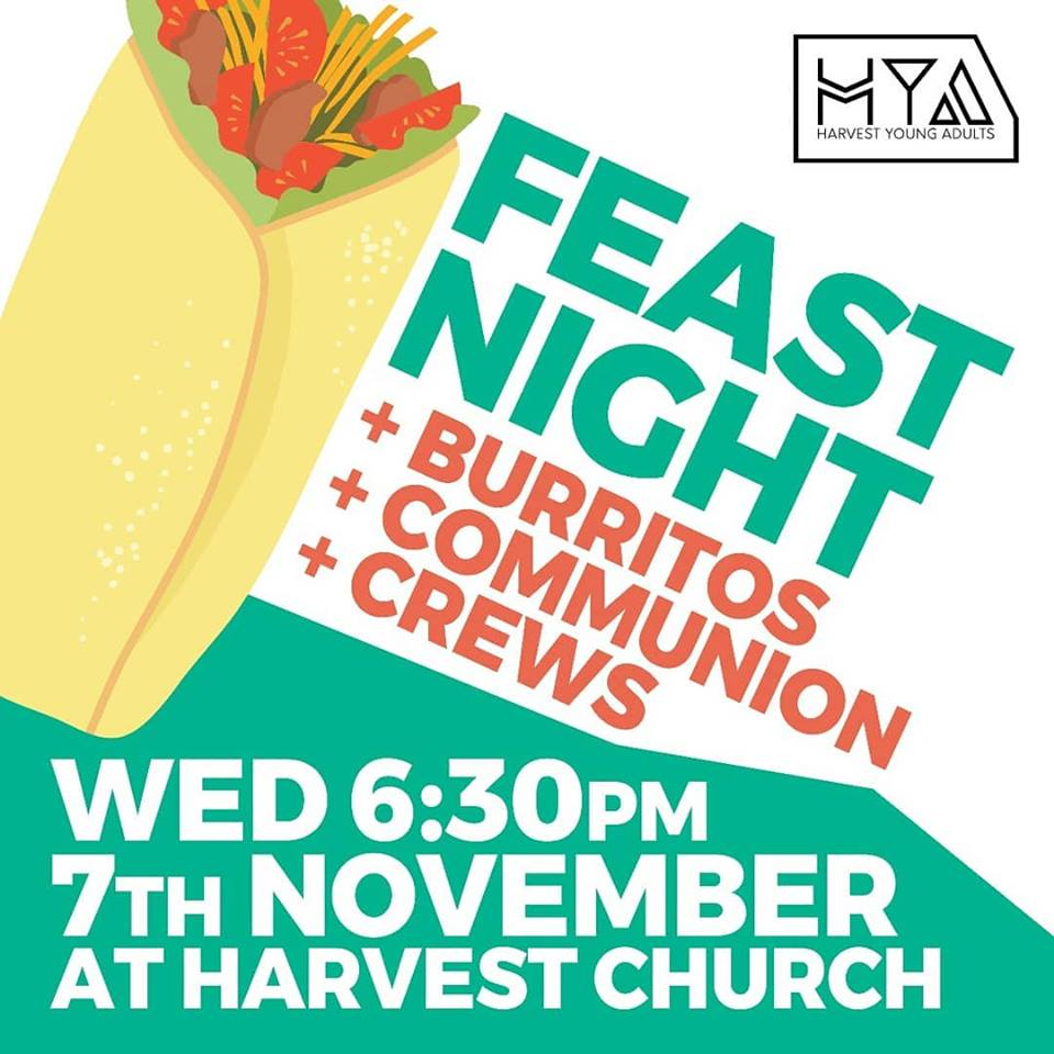 Feast night at  Harvest Church  for Young Adults! Burritos + Communion + Crews! Gonna be epic. See you there!