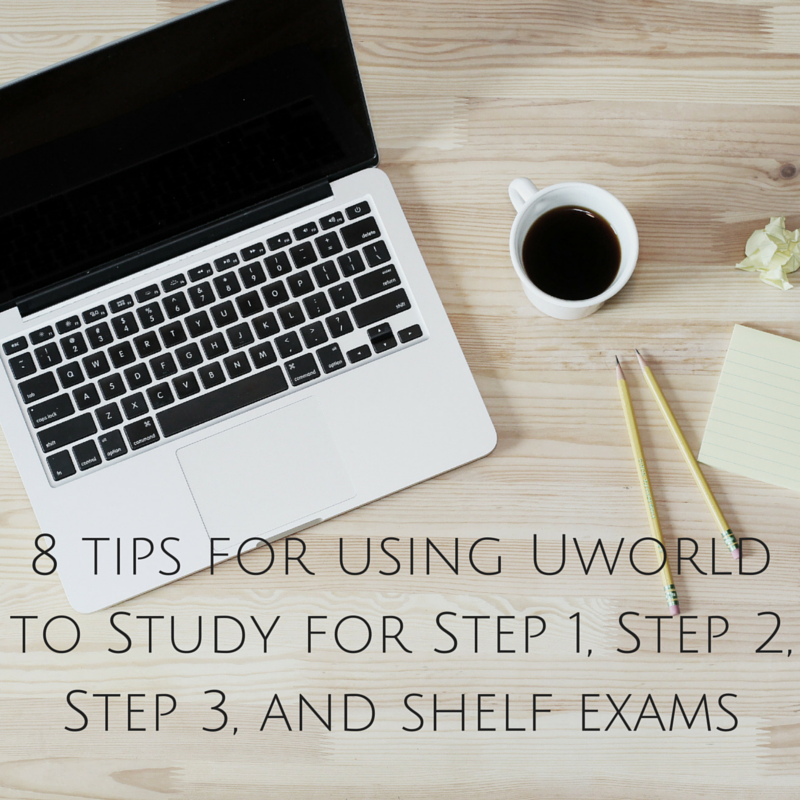 8 tips using uworld to study for step 1, step 2, step 3, and