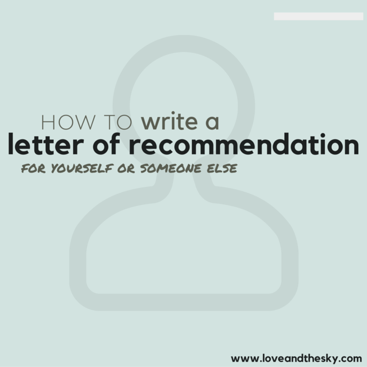How To Write A Letter Of Recommendation For Yourself Or For Someone