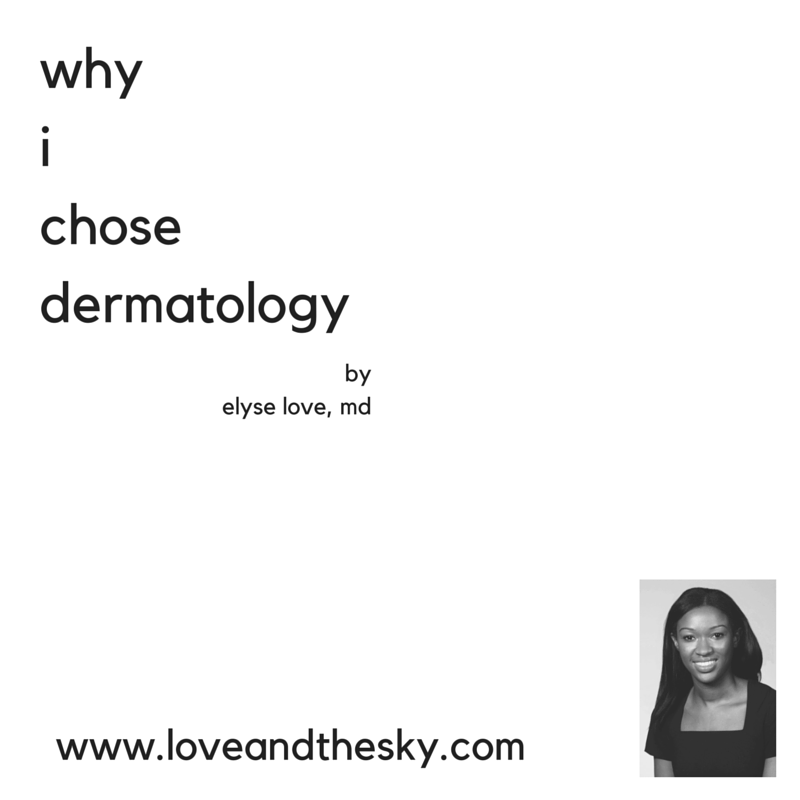 Why I chose to apply to dermatology residency / why I chose to practice dermatology