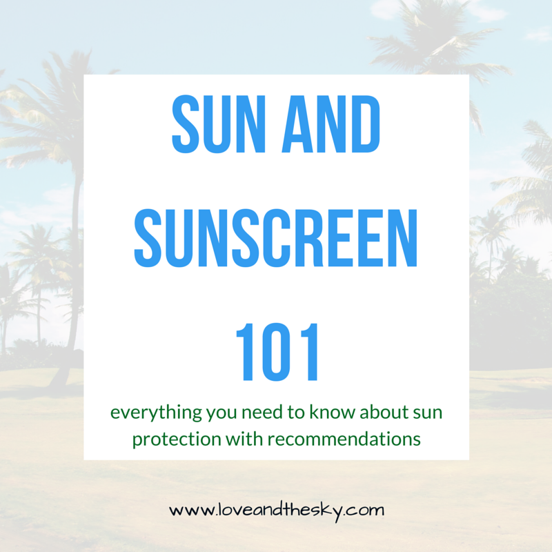 sun and sunscreen basics - everything you need to now about sun protection with recommendations