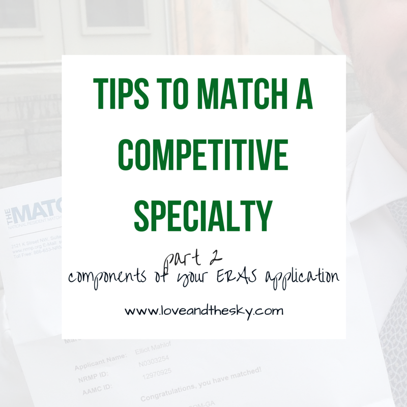 Tips to match a competitive specialty part 2 - components of your ERAS application