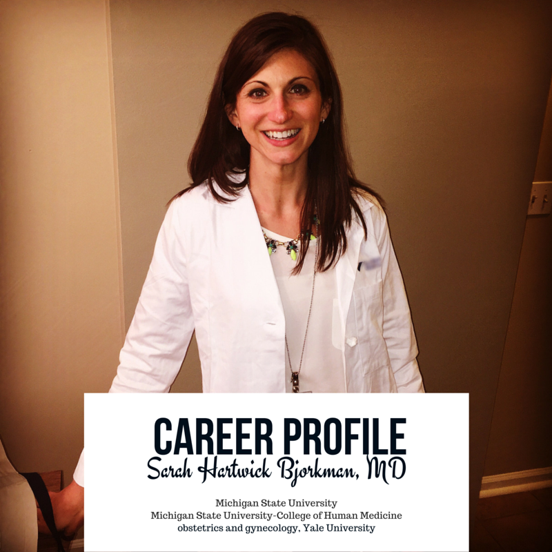 career profile - sarah hartwick bjorkman, MD - yale obstetrics and gynecology resident, michigan state medical school and undergraduate
