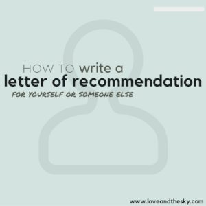 How to write a letter of recommendation for yourself or someone else