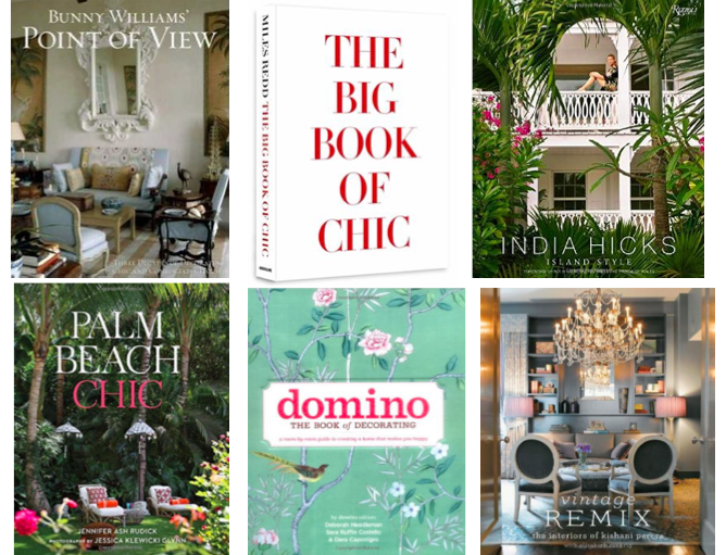 1. Bunny Williams' Point of View   |   2. The Big Book of Chic   |   3. India Hicks: Island Style   |   4. Palm Beach Chic   |   5. Domino: The Book of Decorating   |     6. Vintage Remix: The Interiors of   Kishani Perera