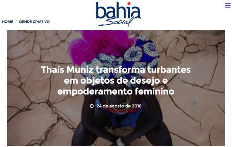 BAHIA SOCIAL  - THAIS MUNIZ TRANSFORMA TURBANTES EM OBJETO DE DESEJO E EMPODERAMENTO FEMININO