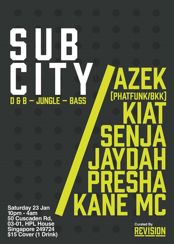 SUB CITY returns with a night of high quality D&B, Jungle & Bass music by the city's rawest DJs + a special guest.. AZEK  PHATFUNK / Kontraband  [BKK] KIAT SENJA JAYDAH PRESHA (SG) KANE MC